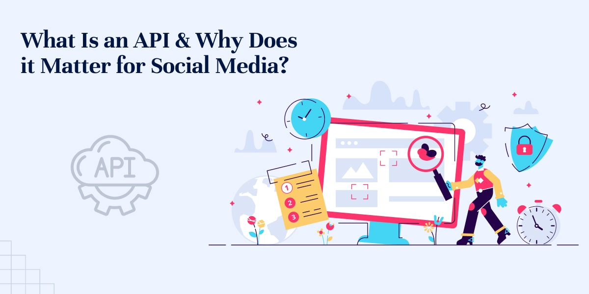 What Is an API & Why Does it Matter for Social Media?