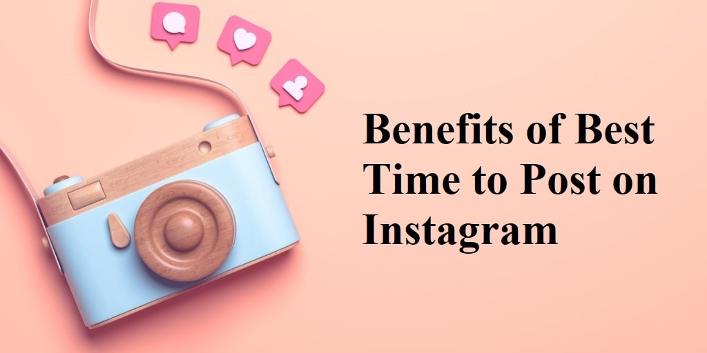 Benefits of Best Time to Post on Instagram
