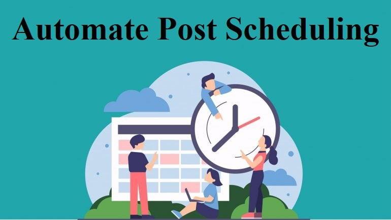 Automate Post Scheduling