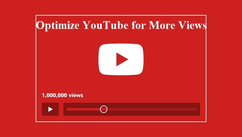 Optimize YouTube for More Views