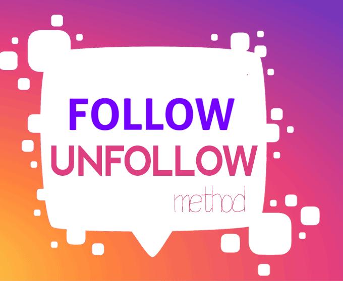 follow-unfollow method