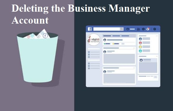 Deleting the Business Manager Account
