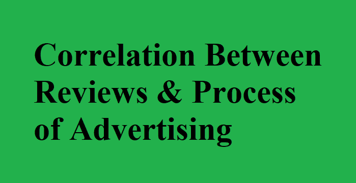 Correlation Between Reviews & Process Of Advertising