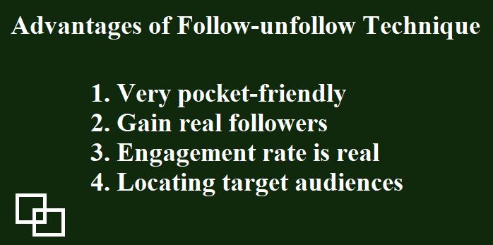 Advantages of Follow-unfollow Technique
