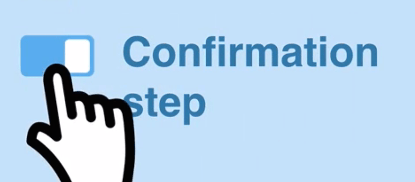 confirmation step