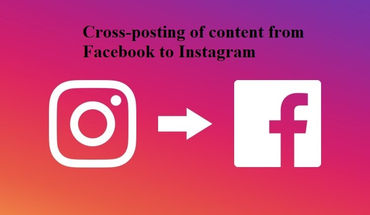 Cross-posting of content from Facebook to Instagram