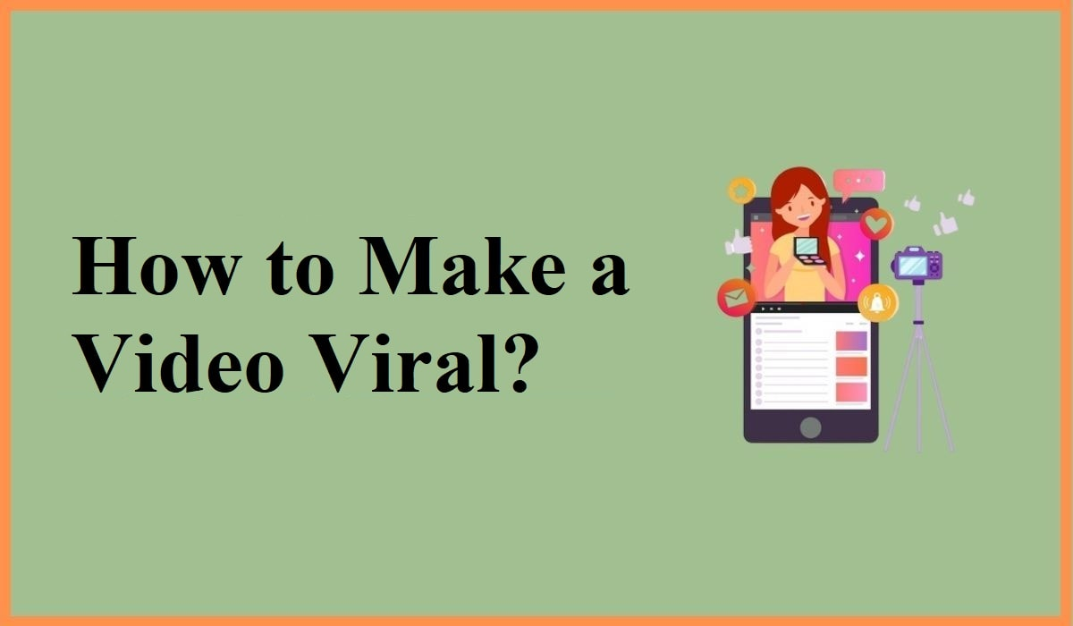 How to Make a Video Viral