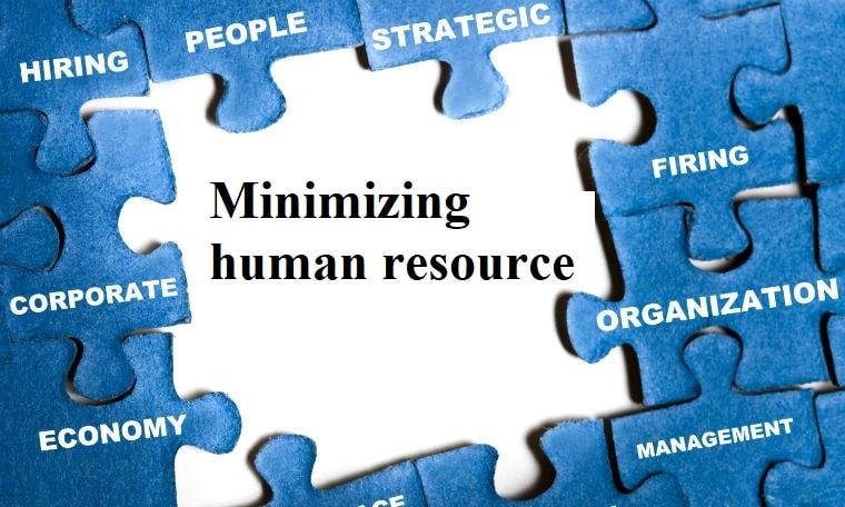Minimizing human resource