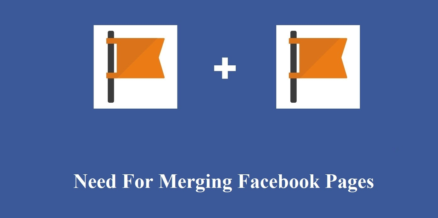 Need For Merging Facebook Pages