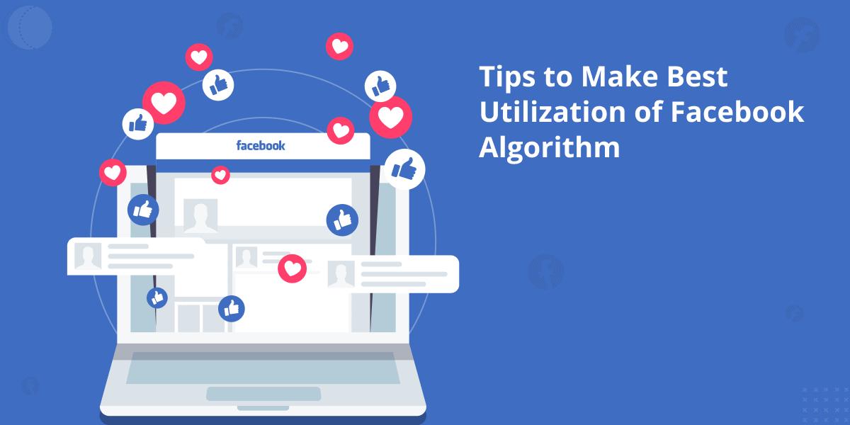 Tips to Make Best Utilization of Facebook Algorithm-title