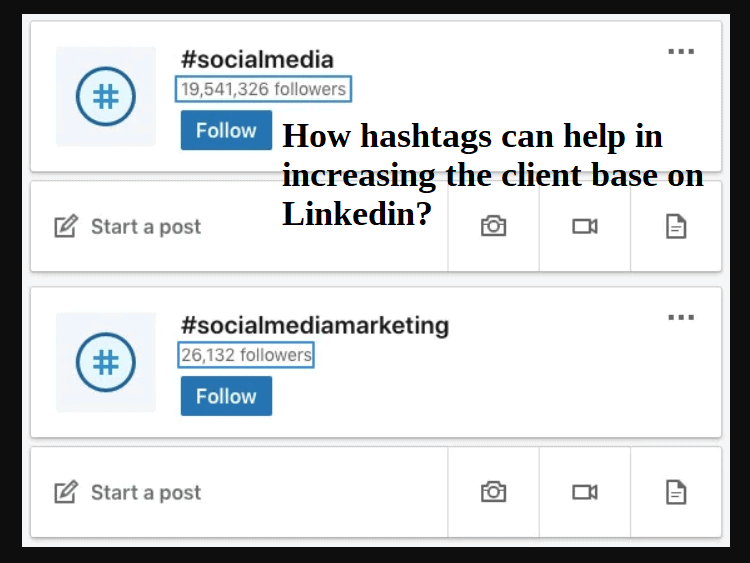 How hashtags can help in increasing the client base on Linkedin?