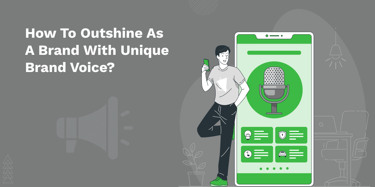 How to outshine as a Brand with Unique Brand Voice?