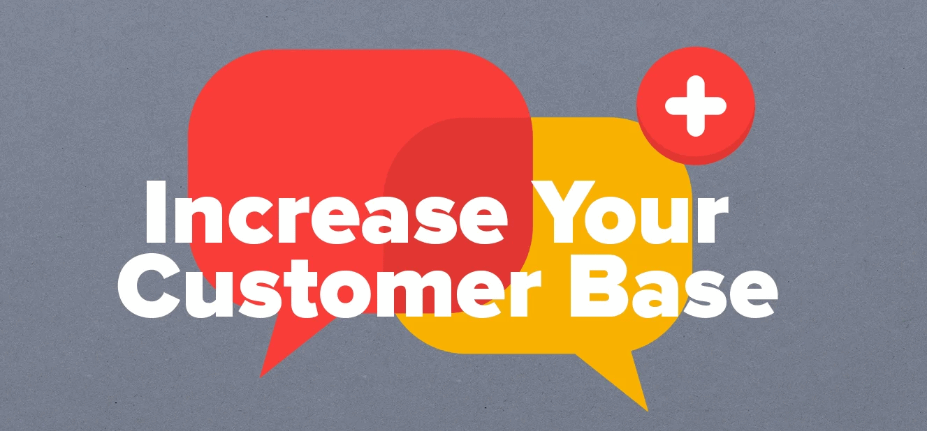 increase customer base