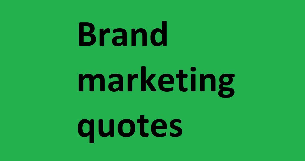 Brand marketing quotes