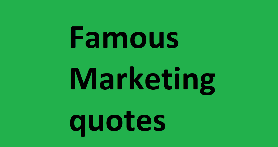 Famous Marketing quotes