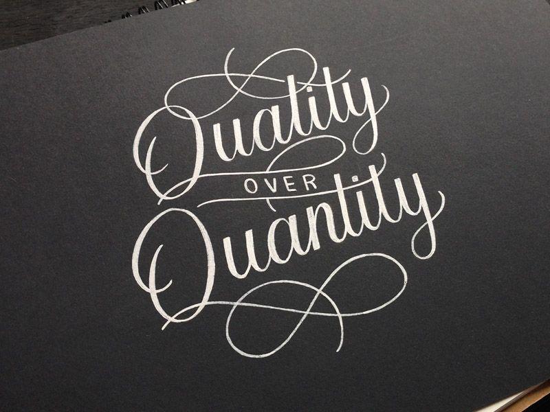 Quality over Quantity Always