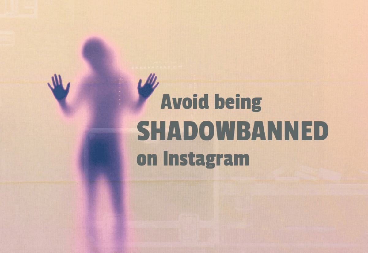 How to Avoid the Instagram Shadowban