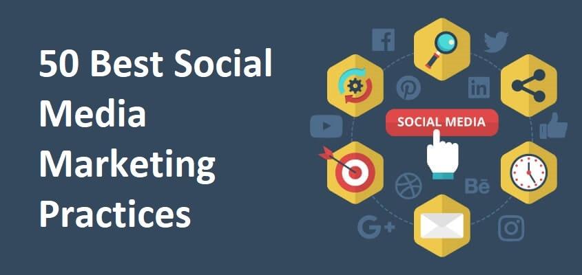 50 Best Social Media Marketing Practices