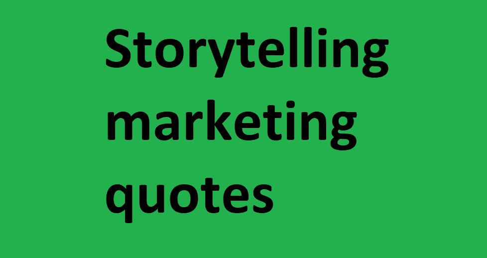 Storytelling marketing quotes