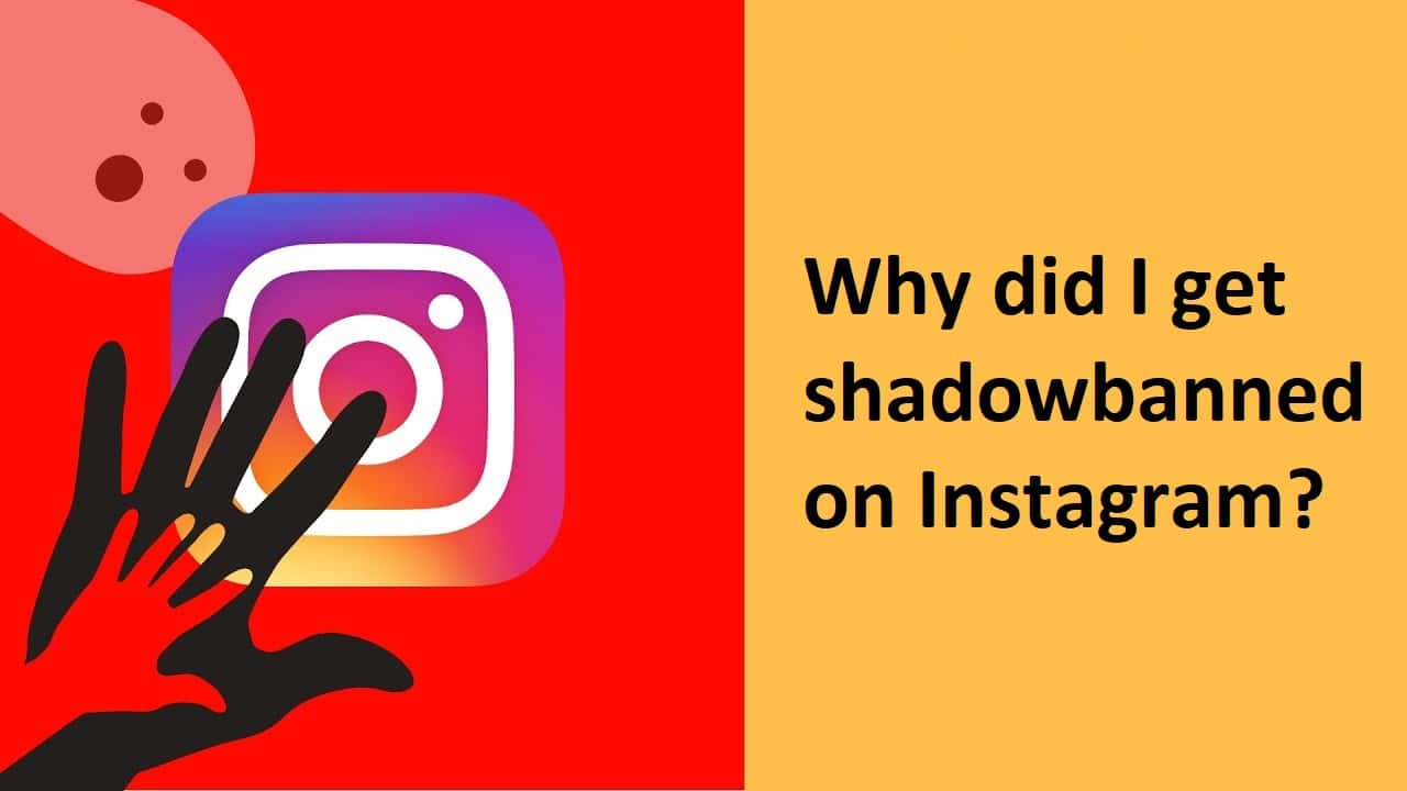 Why did I get shadowbanned on Instagram