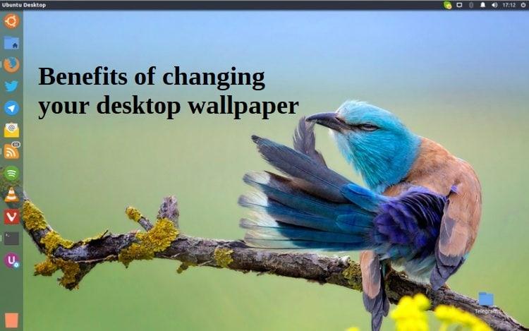 Benefits of changing your desktop wallpaper