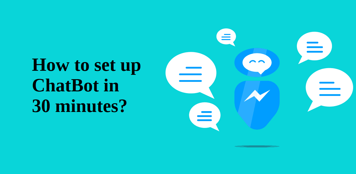 How to set up ChatBot in 30 minutes