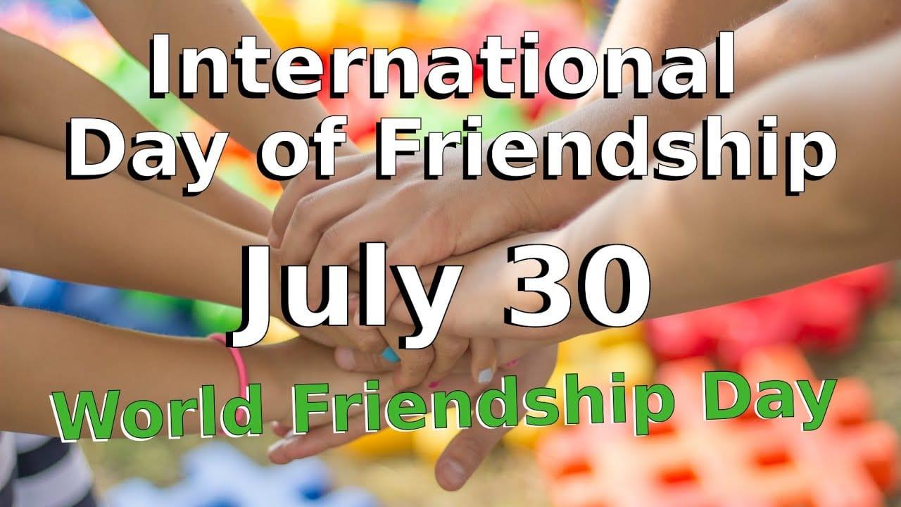 31st July - International Day of Friendship