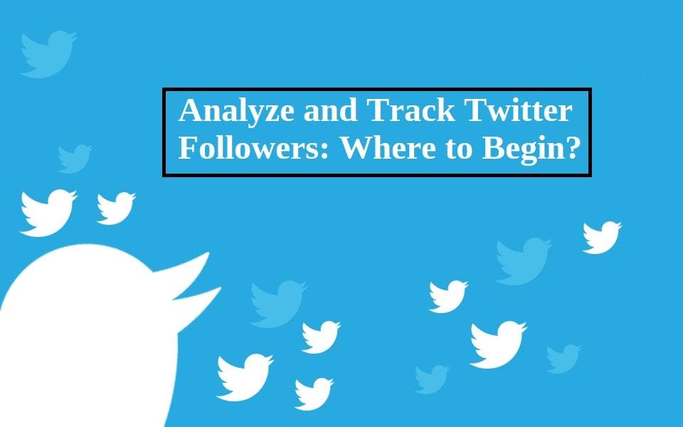 Analyze and Track Twitter Followers