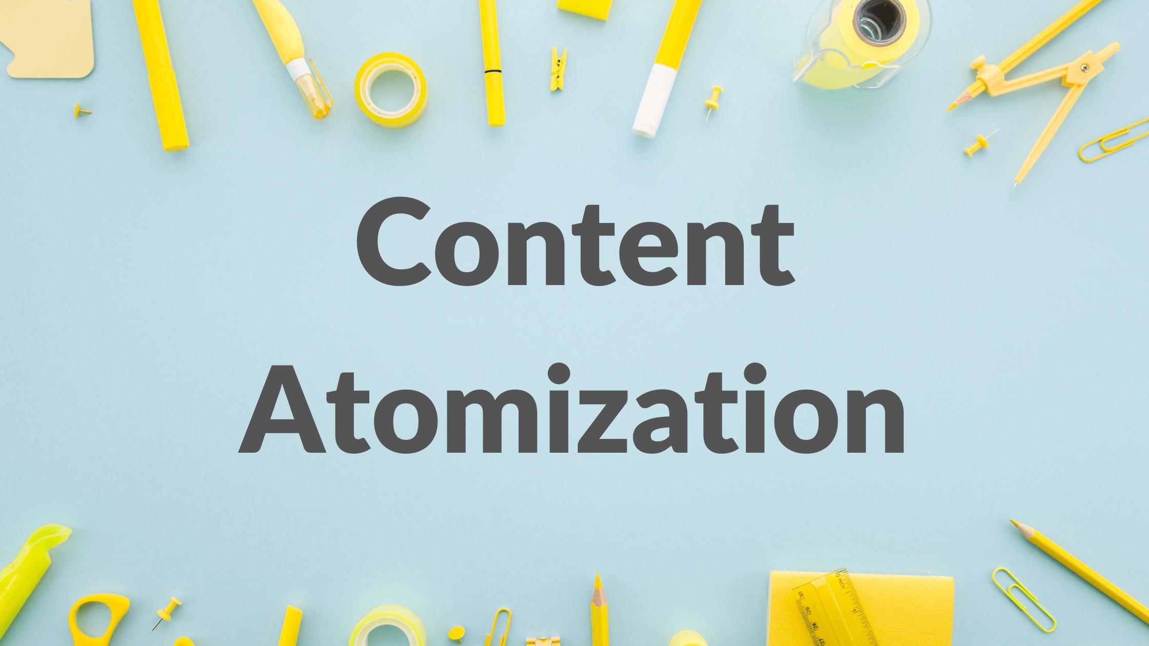 Content Atomization