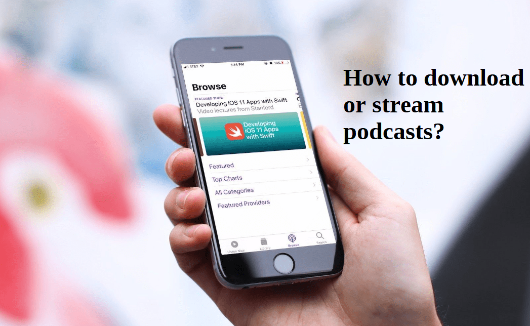 How to download or stream podcasts