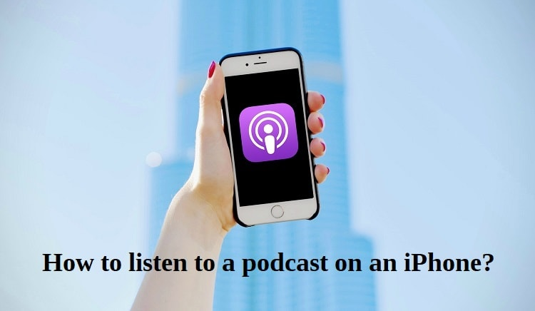 How to listen to a podcast on an iPhone