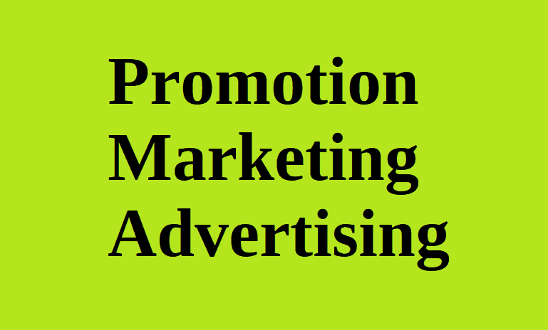Promotion, Marketing, and Advertising