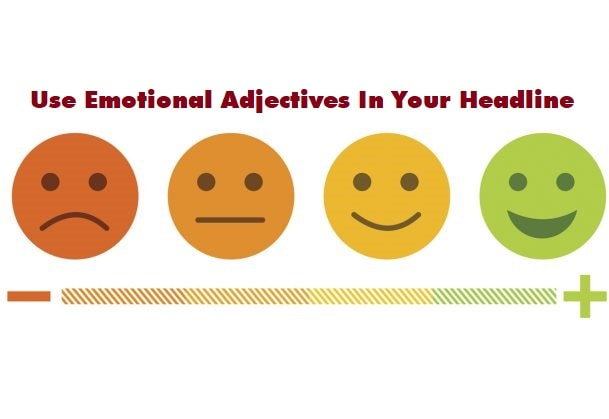 Use Emotional Adjectives In Your Headline