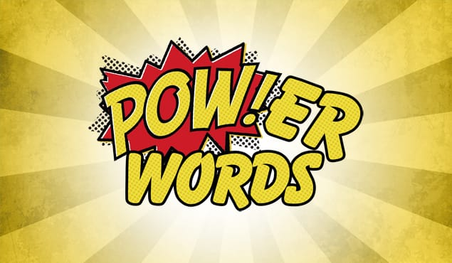 Use Power Words