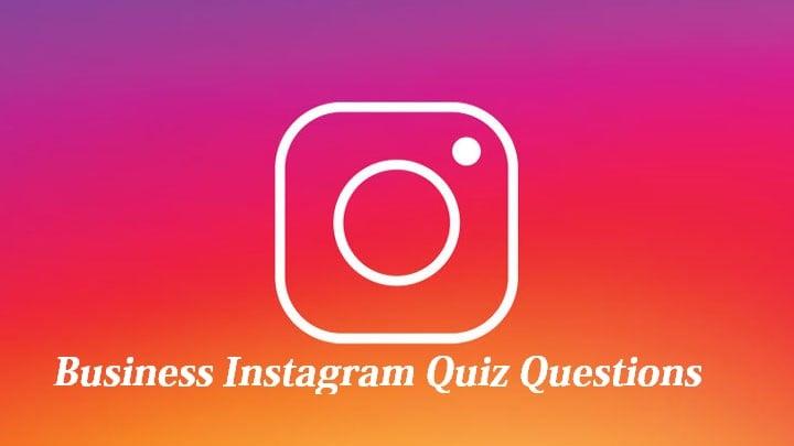 Business Instagram Quiz Questions